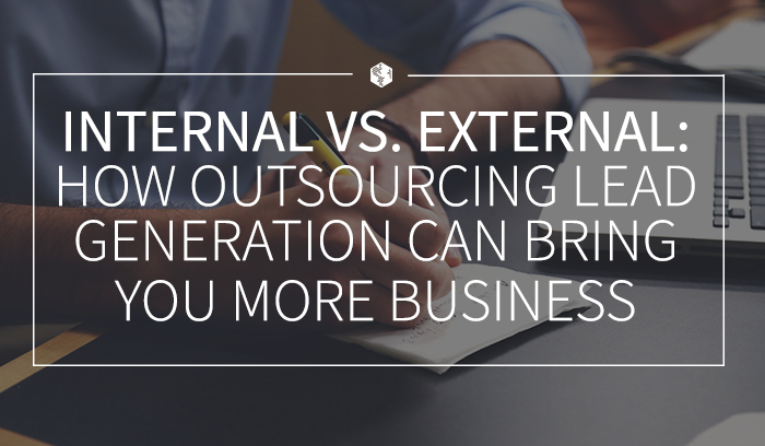 Internal vs. External- How Outsourcing Lead Generation Can Bring You More Business (1).png