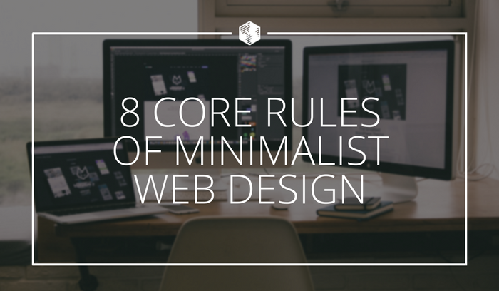 8 Core Rules of Minimalistic Web Design.png