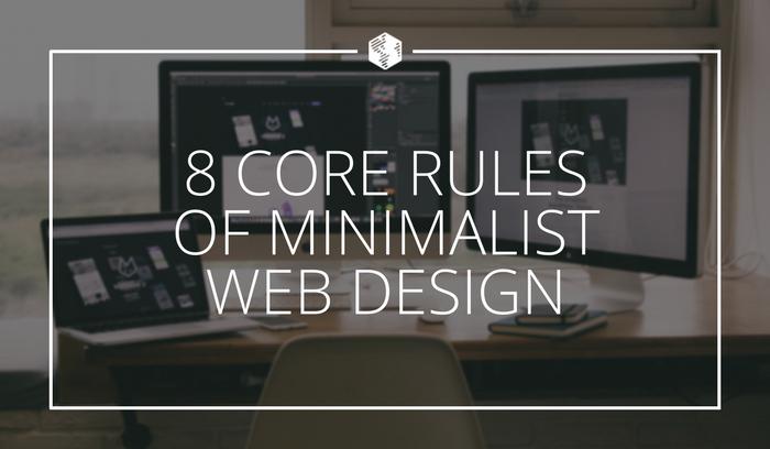 8 Core Rules of Minimalistic Web Design.png