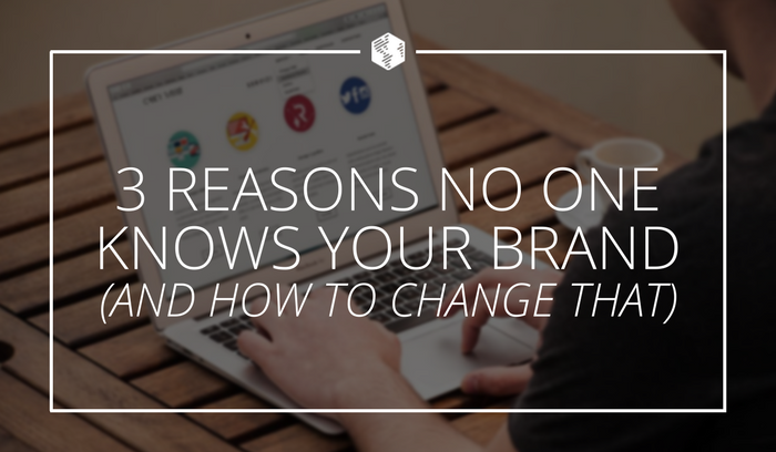 3-Reasons-No-One-Knows-Your-Brand.png