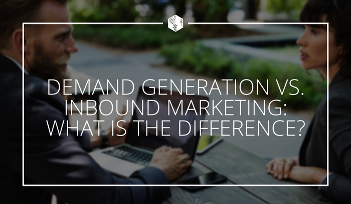 Demand-Generation-vs-Inbound Marketing-What-Is-the-Difference.png