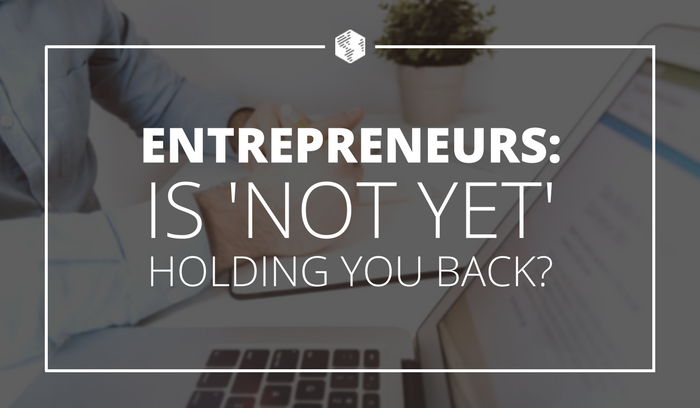 Is Not Yet Holding You Back - Forbes.png