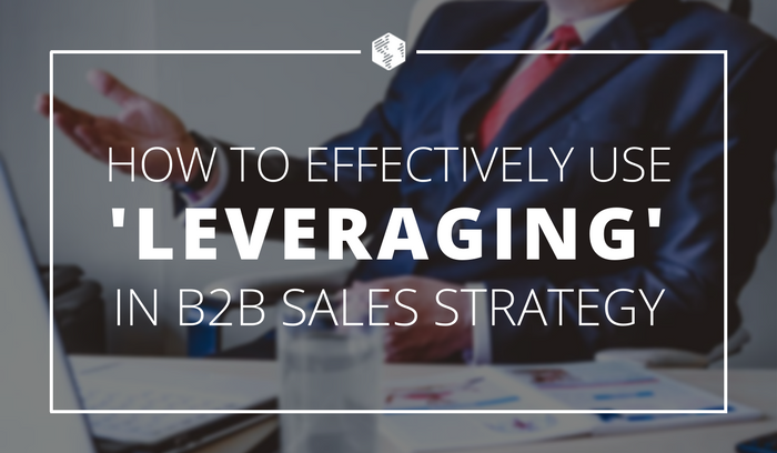 Leveraging B2B Sales Strategy.png