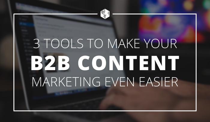 3 B2B Content Marketing Tools.png