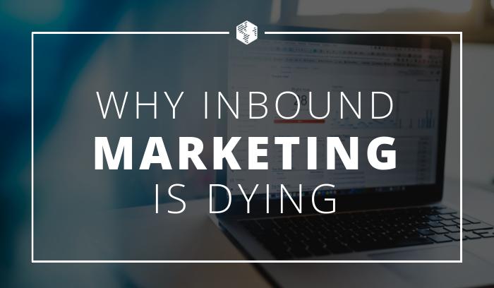 21-Inbound-Marketing-Dying