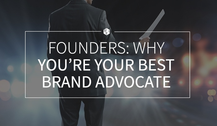 Founders- Why You're Your Best Brand Advocate.jpg