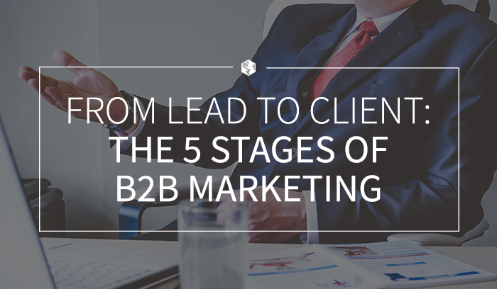 From Lead to Client- The 5 Stages of B2B Marketing.png