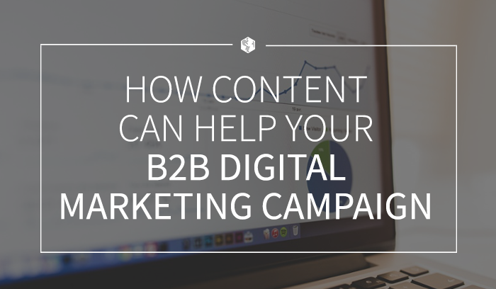 How Content Can Help Your B2B Digital Marketing Campaign .png