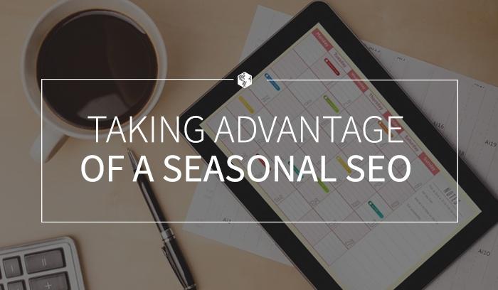 Taking Advantage of Seasonal SEO .jpg